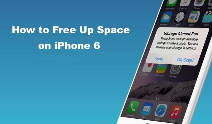 free up space on iphone 6
