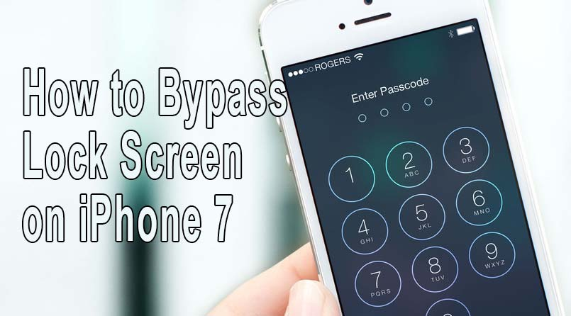 bypass lock screen on iphone 7